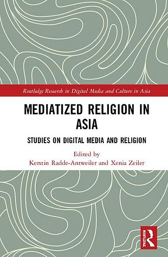 """Mediatized Religion in Asia: Studies on Digital Media and Religion"""